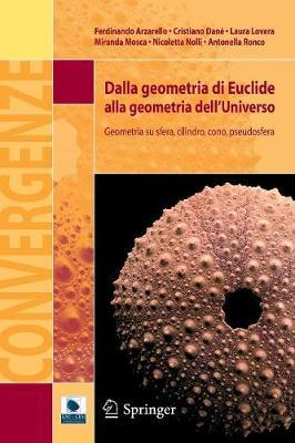 Dalla Geometria Di Euclide Alla Geometria Dell'universo: Geometria Su Sfera, Cilindro, Cono, Pseudosfera - Convergenze (Paperback)
