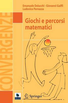 Giochi E Percorsi Matematici - Convergenze (Paperback)