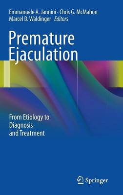 Premature Ejaculation: From Etiology to Diagnosis and Treatment (Hardback)