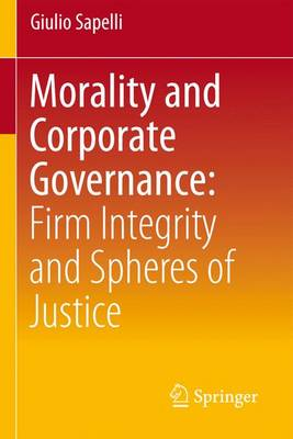 Morality and Corporate Governance: Firm Integrity and Spheres of Justice (Paperback)