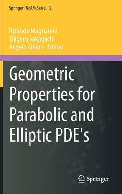 Geometric Properties for Parabolic and Elliptic PDE's - Springer INdAM Series 2 (Hardback)