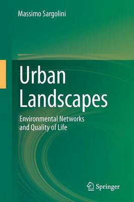 Urban Landscapes: Environmental Networks and the Quality of Life (Paperback)