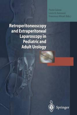 Retroperitoneoscopy and Extraperitoneal Laparoscopy in Pediatric and Adult Urology (Paperback)