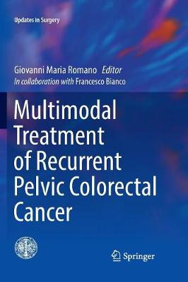 Multimodal Treatment of Recurrent Pelvic Colorectal Cancer - Updates in Surgery (Paperback)