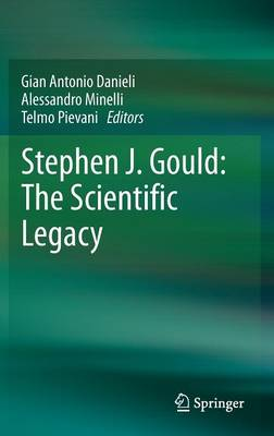 Stephen J. Gould: The Scientific Legacy (Hardback)