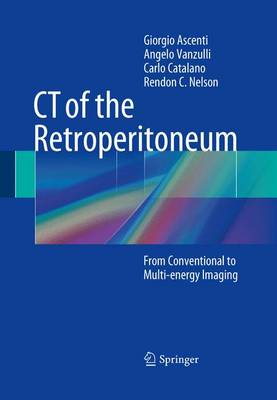 CT of the Retroperitoneum: From Conventional to Multi-energy Imaging (Hardback)
