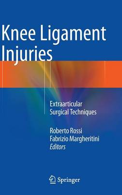 Knee Ligament Injuries: Extraarticular Surgical Techniques (Hardback)