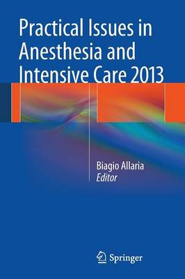 Practical Issues in Anesthesia and Intensive Care 2013 (Paperback)