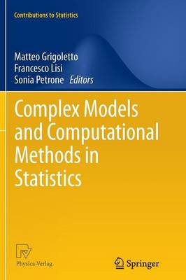 Complex Models and Computational Methods in Statistics - Contributions to Statistics (Paperback)