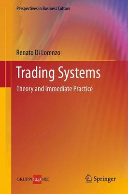 Trading Systems: Theory and Immediate Practice - Perspectives in Business Culture (Paperback)