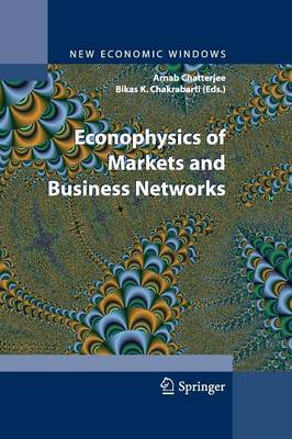Econophysics of Markets and Business Networks - New Economic Windows (Paperback)