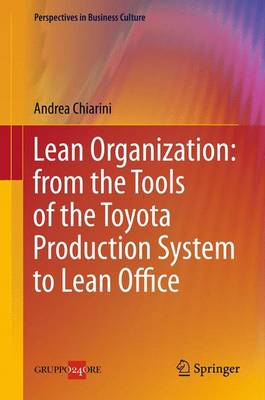 Lean Organization: from the Tools of the Toyota Production System to Lean Office - Perspectives in Business Culture 3 (Paperback)