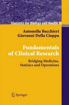 Fundamentals of Clinical Research: Bridging Medicine, Statistics and Operations - Statistics for Biology and Health (Paperback)