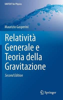 Relativit Generale E Teoria Della Gravitazione - Unitext for Physics (Hardback)
