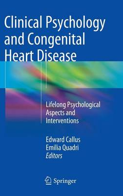 Clinical Psychology and Congenital Heart Disease: Lifelong Psychological Aspects and Interventions (Hardback)