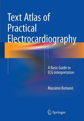 Text Atlas of Practical Electrocardiography: A Basic Guide to ECG Interpretation (Paperback)