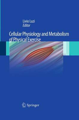 Cellular Physiology and Metabolism of Physical Exercise (Paperback)