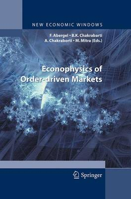 Econophysics of Order-driven Markets - New Economic Windows (Paperback)