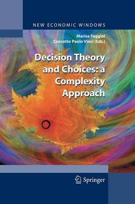 Decision Theory and Choices: a Complexity Approach - New Economic Windows (Paperback)