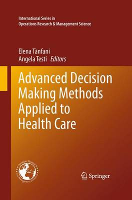Advanced Decision Making Methods Applied to Health Care - International Series in Operations Research & Management Science 173 (Paperback)