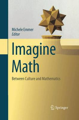 Imagine Math: Between Culture and Mathematics (Paperback)