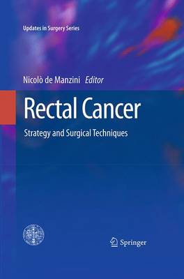 Rectal Cancer: Strategy and Surgical Techniques - Updates in Surgery (Paperback)