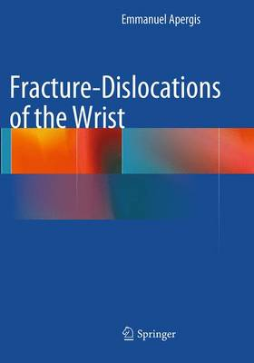 Fracture-Dislocations of the Wrist (Paperback)
