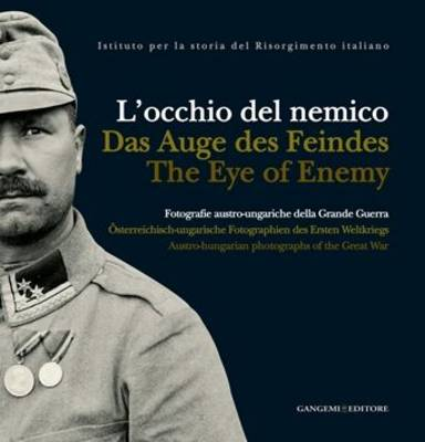 The Eye of the Enemy: Austro-Hungarian Photographs of the Great War (Hardback)
