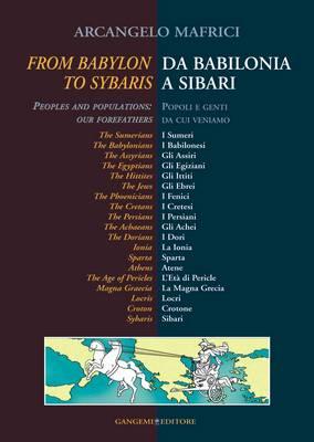From Babylon to Sibaris/Da Babilonia a Sibari: Peoples and Populations: Our Forefathers/Popoli e Genti Da Cui Veniamo (Hardback)
