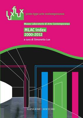 MLAC Index 2000-2012: Museum of Contemporary Art Lab (Paperback)