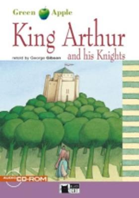 Green Apple: King Arthur and his Knights + audio CD/CD-ROM (CD-ROM)