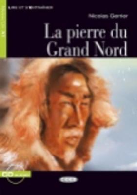 La Pierre Du Grand Nord - Book & CD