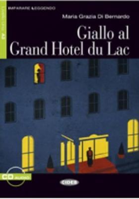 Imparare leggendo: Giallo al grand Hotel du Lac + CD