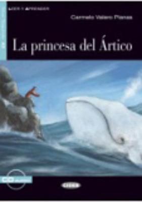 Leer y aprender: La princesa del Artico - Book + CD