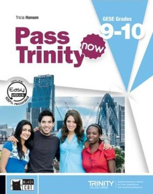 Pass Trinity now: Student's Book + CD 9-10