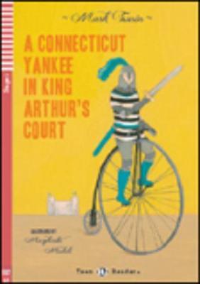 Teen ELI Readers - English: A Conneticut Yankee in King Arthur's Court + CD