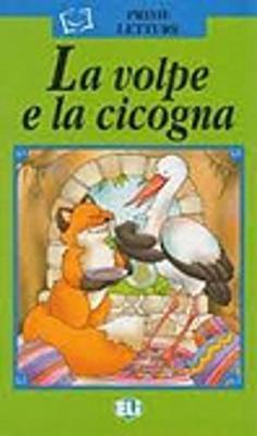 Prime Letture - Serie Verde: LA Volpe E LA Cicogna - Book (Paperback)