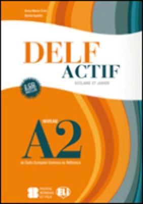 DELF Actif Scolaire et Junior: Livre A2 + CD audio (2)