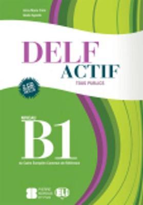 DELF Actif Tous publics: Livre B1 + CD audio (2)