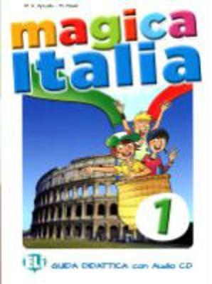 Magica Italia: Guida per l'insegnante + CD Audio 1