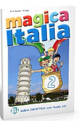 Magica Italia: Guida per l'insegnante + CD Audio 2