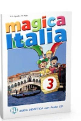 Magica Italia: Guida per l'insegnante + CD Audio 3