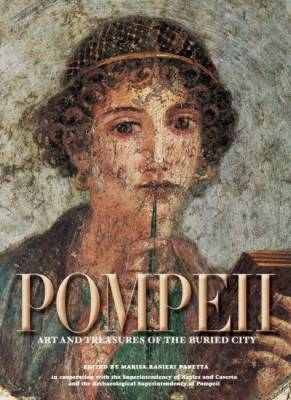 Pompeii: The History, Art and Life of the Buried City - Timeless Treasures S. (Hardback)