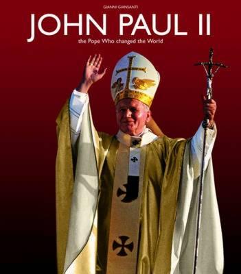 John Paul II: The Pope Who Changed the World (Hardback)