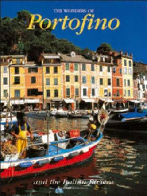 The Wonders of Portofino and the Italian Riviera - Italian Regions (Hardback)