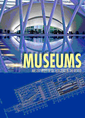 Museums: Masterpieces of Architecture in the World - Wonders of the World (Hardback)