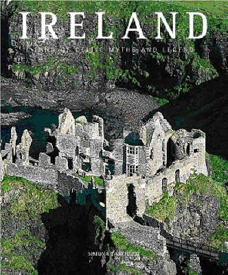 Ireland: Land of Celtic Myths and Legends - Countries of the World (Hardback)