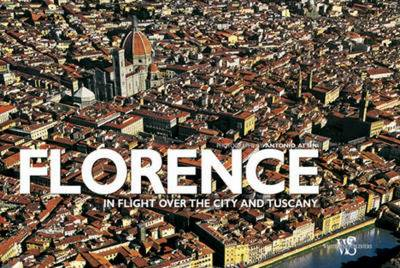 Florence and Tuscany: Italy From Above (Hardback)