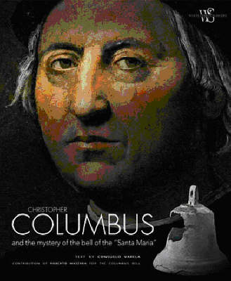 Christopher Columbus and the Mystery of the Bell of the Santa Maria (Hardback)
