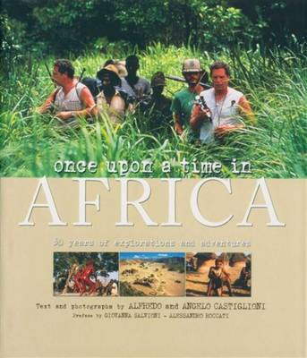 Once Upon a Time in Africa: 50 Years of Explorations and Adventures - Exploration & Discovery (Hardback)